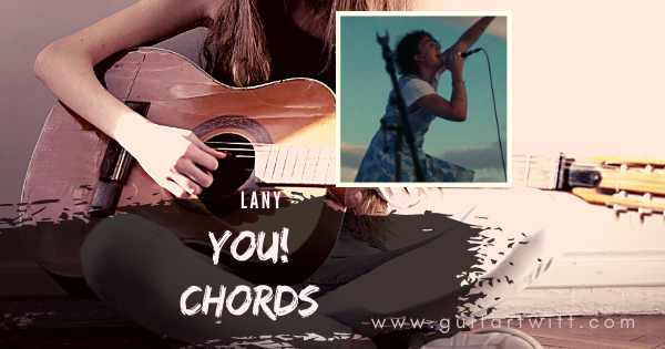 Read more about the article YOU CHORDS – Lany for Guitar Piano & Ukulele