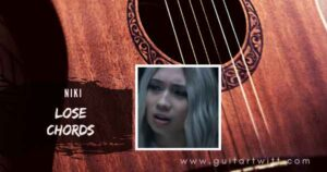 Read more about the article NIKI- Lose Chords for Piano Guitar & Ukulele