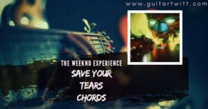Read more about the article THE WEEKND – Save Your Tears Chords for Guitar Piano & ukulele