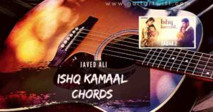 Read more about the article SADAK 2 – Ishq Kamaal Chords by Javed Ali for Guitar Piano & Ukulele