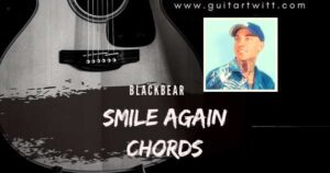 Read more about the article BLACKBEAR – Smile Again Chords for Guitar Piano & Ukulele