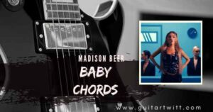 Read more about the article Baby Chords – MADISON BEER for Guitar Piano & Ukulele