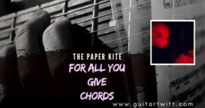 Read more about the article THE PAPER KITES – For All You Give Chords feat. Lucy Rose