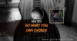 Read more about the article BON JOVI – Do What You Can Chords Guitar Piano & Ukulele