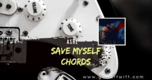 Read more about the article ASHE – Save Myself Chords for Guitar Piano & Ukulele