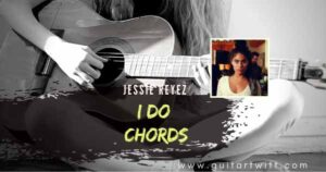 Read more about the article Jessie Reyez – I Do Chords for Guitar, Piano & Ukulele
