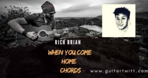 Read more about the article Rich Brian – When You Come Home Chords for Guitar, Piano & Ukulele