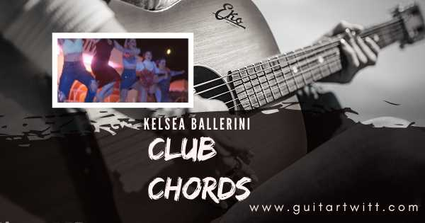 Read more about the article KELSEA BALLERINI – Club Chords For Guitar Piano & Ukulele