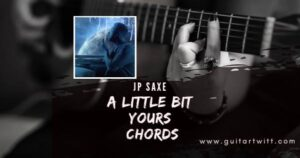 Read more about the article JP SAXE – A Little Bit Yours Chords | Guitar Piano & Ukulele