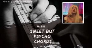 Read more about the article AVA MAX – SWEET BUT PSYCHO Chords for Guitar Piano & Ukulele