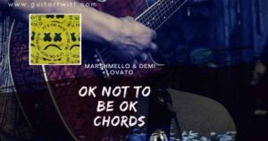 Read more about the article MARSHMELLO & DEMI LOVATO – Ok Not To Be Ok Chords