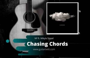 Read more about the article NF – Chasing Chords feat. Mikayla Sippel Guitar, Piano & Ukulele