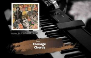 Read more about the article RUEL – COURAGE CHORDS Guitar Piano & Ukulele