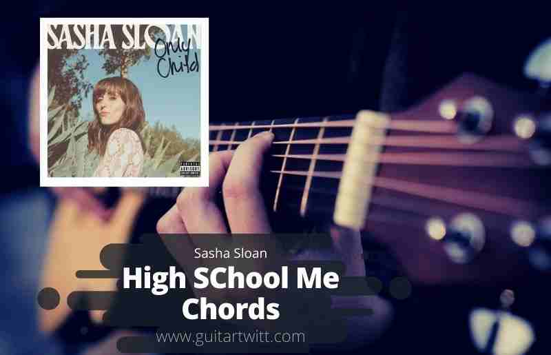 Read more about the article SASHA SLOAN – High School Me Chords Guitar Piano & Ukulele