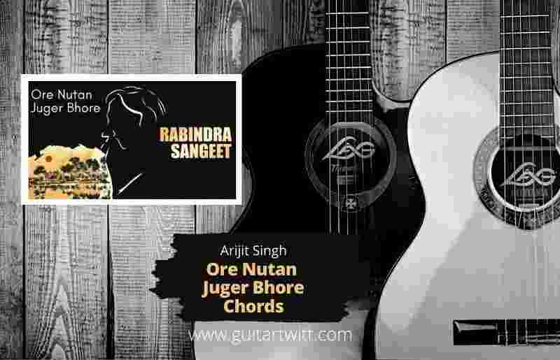 Read more about the article ARIJIT SINGH – Ore Nutan Juger Bhore Chords for Guitar Piano & Ukulele