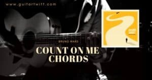 Read more about the article BRUNO MARS – COUNT ON ME CHORDS Guitar Piano & Ukulele