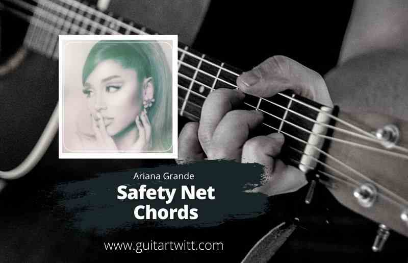 Read more about the article Ariana Grande – Safety Net feat. Ty Dolla $ign Chords for Guitar, Piano & Ukulele