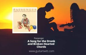 Read more about the article PASSENGER – A Song for the Drunk and Broken Hearted Chords