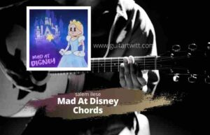 Read more about the article salem ilese – Mad at Disney Chords for Guitar Piano & Ukulele
