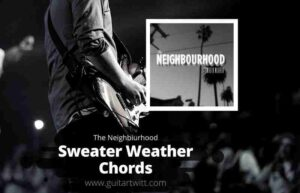 Read more about the article THE NEIGHBOURHOOD – Sweater Weather Chords for Guitar Piano & Ukulele