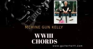Read more about the article Machine Gun Kelly – WWIII CHORDS for Guitar Piano & Ukulele