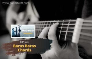 Read more about the article DURGAMATI – Baras Baras Chords by B Praak