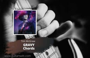 Read more about the article Tim McGraw – Gravy Chords for Guitar Piano & Ukulele