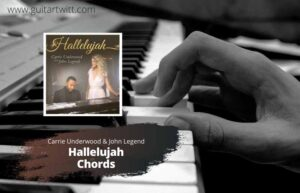 Read more about the article Carrie Underwood & John Legend – Hallelujah Chords for Piano Guitar & Ukulele