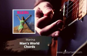 Read more about the article MARINA – MANS WORLD CHORDS for Guitar Piano & Ukulele