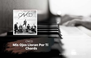 Read more about the article CNCO – Mis Ojos Lloran Por Tí Chords