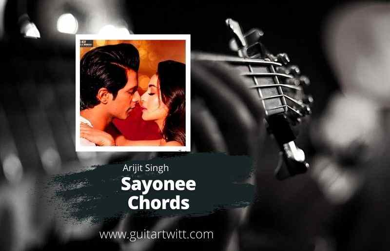 Read more about the article ARIJIT SINGH – Sayonee Chords   Title Track for Guitar Piano & Ukulele