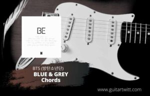 Read more about the article BTS (방탄소년단) – Blue & Grey Chords