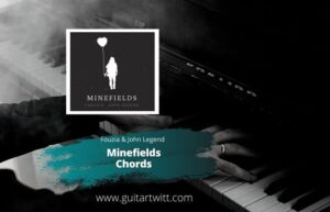 Read more about the article FAOUZIA & JOHN LEGEND – Minefields Chords for Piano, Guitar & Ukulele