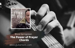 Read more about the article Bruce Springsteen – The Power of Prayer Chords