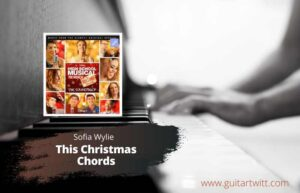 Read more about the article Sofia Wylie – This Christmas Chords (HSMTM The Holiday Special)