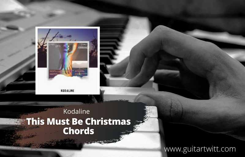 Read more about the article KODALINE – This Must Be Christmas Chords