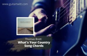 Read more about the article Thomas Rhett – Whats Your Country Song Chords for guitar Piano & Ukulele