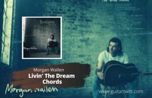 Read more about the article MORGAN WALLEN – Livin The Dream Chords