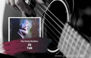 Read more about the article The Pretty Reckless – 25 Tab