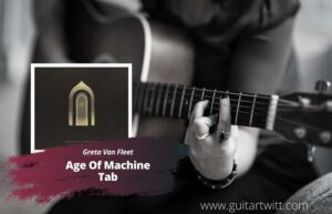 Read more about the article Greta Van Fleet – Age of Machine Tab, Intro, Outro