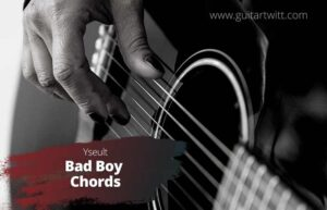 Read more about the article Yseult – Bad Boy Chords