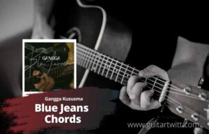 Read more about the article Gangga Kusuma – Blue Jeans Chords