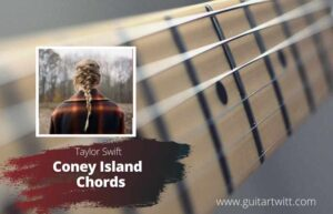 Read more about the article Taylor Swift – Coney Island Chords ft. The National