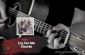 Read more about the article Twice – Cry For Me Chords