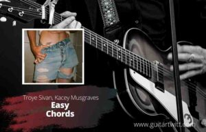 Read more about the article Troye Sivan, Kacey Musgraves – Easy Chords