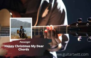 Read more about the article Passenger – Happy Christmas My Dear Chords