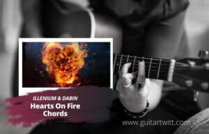 Read more about the article Illenium & Dabin – Hearts On Fire Chords feat. Lights