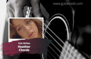 Read more about the article Tate McRae – Heather Chords