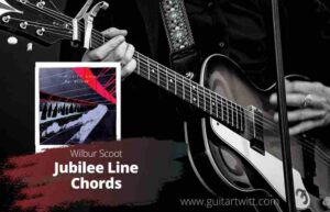 Read more about the article Wilbur Scoot – Jubilee Line Chords