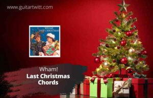 Read more about the article Wham! – Last Christmas Chords